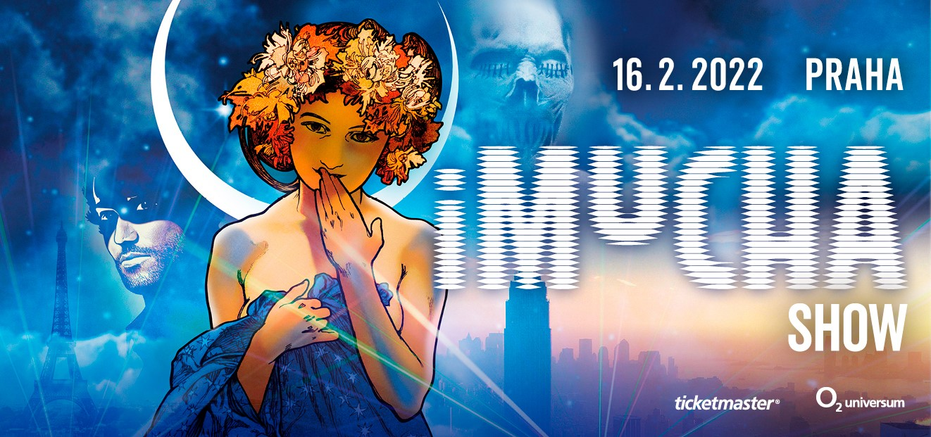 The world premiere of the iMUCHA Show will be shown on February 16, 2022 at the O2 universum
